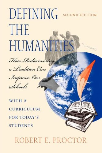 Defining the Humanities: How Rediscovering a Tradition...