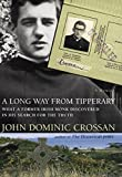 A Long Way from Tipperary: What a Former Monk Discovered in His Search for the Truth (0060699744) by Crossan, John Dominic