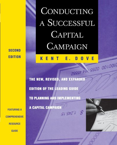 Conducting a Successful Capital Campaign: The New, Revised, and Expanded Edition of the Leading Guide to Planning and Im