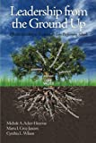 img - for Leadership from the Ground Up: Effective Schooling in Traditionally Low Performing Schools (Issues in the Research, Theory, Policy, and Practice of Urba) book / textbook / text book