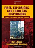 img - for Fires, Explosions, and Toxic Gas Dispersions: Effects Calculation and Risk Analysis book / textbook / text book