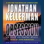 Obsession: An Alex Delaware Novel (       UNABRIDGED) by Jonathan Kellerman Narrated by John Rubinstein