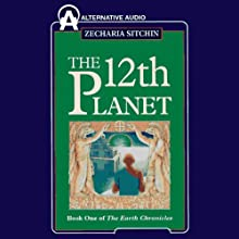 The Twelfth Planet: Book 1 of the Earth Chronicles (       ABRIDGED) by Zecharia Sitchin Narrated by Bill Jenkins