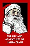 The Life and Adventures of Santa Claus  (Yesterday's Classics)