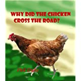 Why Did the Chicken Cross the Road?: Was It To Get To the Other Side?