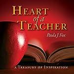 The Heart of a Teacher | Paula J. Fox