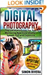 Digital Photography: The Ultimate Gui...