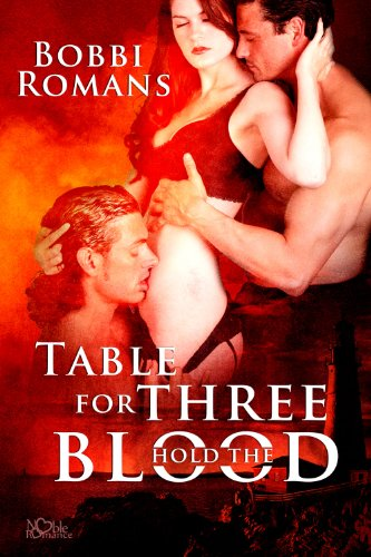 Book: Table for Three-Hold the Blood by Bobbi Romans