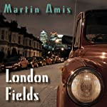 London Fields | Martin Amis