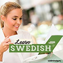 Learn Swedish: Speak Like a Native with Subliminal Messages  by  Subliminal Guru Narrated by  Subliminal Guru