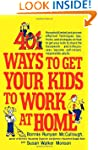 401 Ways to Get Your Kids to Work at...