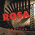 Rosa: A Novel (       UNABRIDGED) by Jonathan Rabb Narrated by Simon Prebble