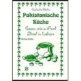 """Pakistanische K�che: Essen wie in Food Street in Lahorevon """"Shafiq"""""""