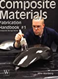 img - for Composite Materials Fabrication Handbook #1 (Composite Garage Series) by John Wanberg (2009) Paperback book / textbook / text book