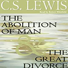 The Abolition of Man & The Great Divorce (       UNABRIDGED) by C.S. Lewis Narrated by Simon Vance