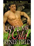 Love Me Wild (Love Curse, Book One)
