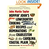 Hoppin' John's Lowcountry Cooking: Recipes and Ruminations from Charleston and the Carolina Coastal Plain, 20th...