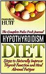 Hypothyroidism Diet: The Complete Pal...