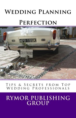Wedding Planning Perfection: Tips & Secrets From Top Wedding Professionals