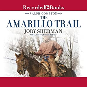 The Amarillo Trail: The Trail Drive, Book 24 | [Ralph Compton, Jory Sherman]