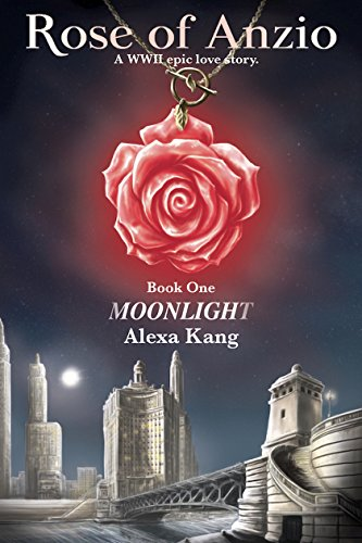 Rose Of Anzio: Moonlight by Alexa Kang ebook deal