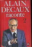 echange, troc Decaux/a - Alain decaux raconte t1