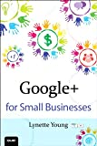 Google+ for Small Businesses (Que Biz-Tech)