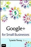 Google+ for Small Businesses (Que Biz-Tech)