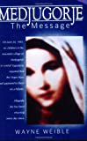 Medjugorje: The Message (Christian Classics) (English and English Edition)