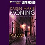 Faefever: Fever, Book 3 (       UNABRIDGED) by Karen Marie Moning Narrated by Joyce Bean