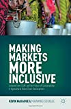 img - for Making Markets More Inclusive: Lessons from CARE and the Future of Sustainability in Agricultural Value Chain Development book / textbook / text book
