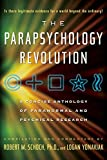 The Parapsychology Revolution: A Concise Anthology of Paranormal and Psychical Research