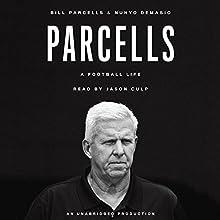 Parcells: A Football Life (       UNABRIDGED) by Bill Parcells, Nunyo Demasio Narrated by Jason Culp