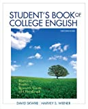 img - for Student's Book of College English Rhetoric, Reader, Research Guide and Handbook [13th Edition] by Skwire, David, Wiener, Harvey S. [Longman,2012] [Paperback] 13TH EDITION book / textbook / text book