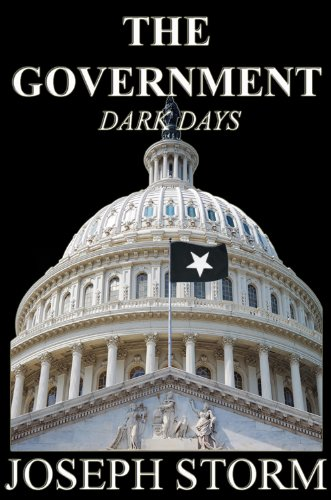 <strong>Kindle Nation Daily Political Thriller Readers Alert! Joseph Storm's Riveting <em>THE GOVERNMENT: DARK DAYS</em> - Now $2.51 and Currently FREE for Amazon Prime Members via Kindle Lending Library</strong>