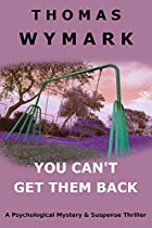 You Can't Get Them Back: A Psychological Mystery & Suspense Thriller