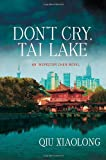 Don't Cry, Tai Lake: An Inspector Chen Novel (Inspector Chen Cao)