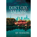 Don't Cry, Tai Lake (Inspector Chen Novels)by Qiu Xiaolong