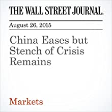 China Eases but Stench of Crisis Remains (       UNABRIDGED) by Alex Frangos Narrated by Alexander Quincy
