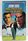 How Much for Just the Planet? (Star Trek, Book 36) (0671629980) by John M. Ford