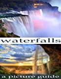 Waterfalls: Picture book of famous waterfalls around the world