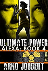 Alexa Book 4 - Starring Alexa Guerra in a Political Thriller: Ultimate Power (Alexa - The Series)