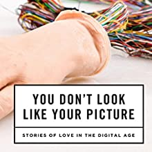 You Don't Look Like Your Picture (       UNABRIDGED) by Justin Kennan, Tova Mirvis, Vanessa Hua, Deni Bechard, Namwali Serpell, Adam Haslett, Julian Gough Narrated by Fleet Cooper