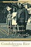 img - for By Condoleezza Rice Extraordinary, Ordinary People: A Memoir of Family book / textbook / text book