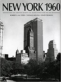 New york 1960 architecture and urbanism between the for Architecture 1960