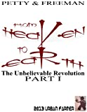 From Heaven to Earth the Unbelievable Revolution