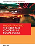 Understanding Theories and Concepts in Social Policy (Understanding Welfare Series: Social Issues, Policy and Practice)