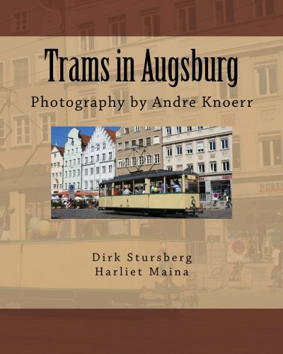 Trams in Augsburg: Photography by Andre Knoerr
