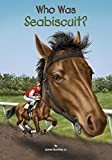 img - for Who Was Seabiscuit? book / textbook / text book