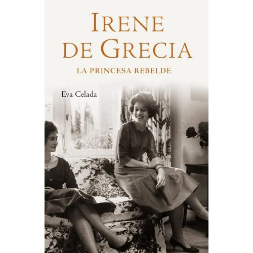 Irene de Grecia / Irene of Greece La princesa rebelde